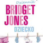 Helen Fielding- Dziennik Bridget Jones. Dziecko