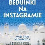 Aleksandra Chrobak- Beduinki na Instagramie. Moje życie w Emiratach