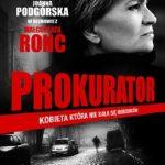 Joanna Podgórska, Małgorzata Ronc- Prokurator. Kobieta, która nie bała się morderców