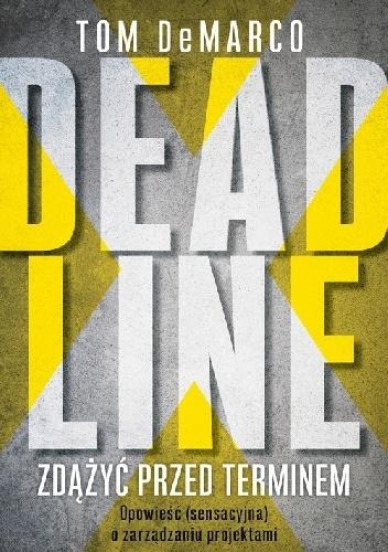 Tom DeMarco- Deadline. Zdążyć przed terminem
