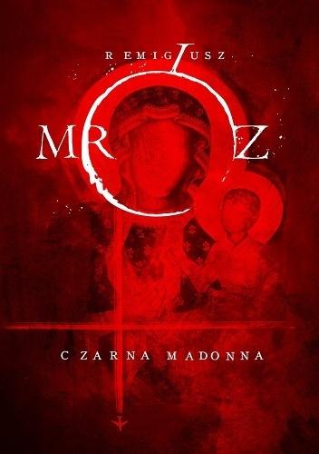 czarna-madonna Remigiusz Mróz- Czarna Madonna