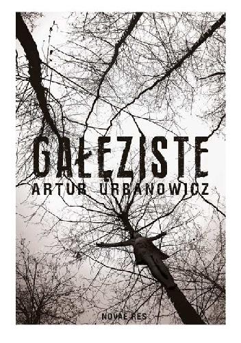 Artur Urbanowicz- Gałęziste