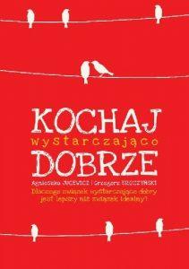 kochaj--211x300 Agnieszka Jucewicz, Grzegorz Sroczyński- Kochaj wystarczająco dobrze