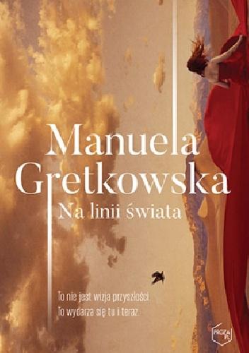 na-linii-świata Manuela Gretkowska- Na linii świata