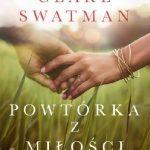 Clare Swatman- Powtórka z miłości
