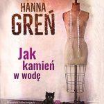 Hanna Greń- Jak kamień w wodę. Polowanie na Pliszkę