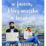 Emmy Abrahamson- Jak się zakochać w facecie, który mieszka w krzakach