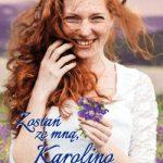 Zostań ze mną, Karolino- Alina Białowąs