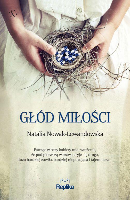 Natalia Nowak- Lewandowska- Głód miłości