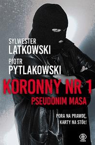 Koronny-nr-1-196x300 Sylwester Latkowski, Piotr Pytlakowski- Koronny nr 1. Pseudonim Masa