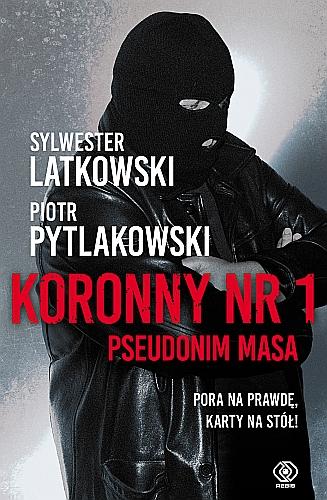 Koronny-nr-1 Sylwester Latkowski, Piotr Pytlakowski- Koronny nr 1. Pseudonim Masa