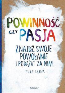Powinność-czy-pasa-210x300 Elle Luna- Powinność czy pasja. Znajdź swoje powołanie i podążaj za nim!