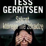 Tess Gerritsen- Sekret, którego nie zdradzę