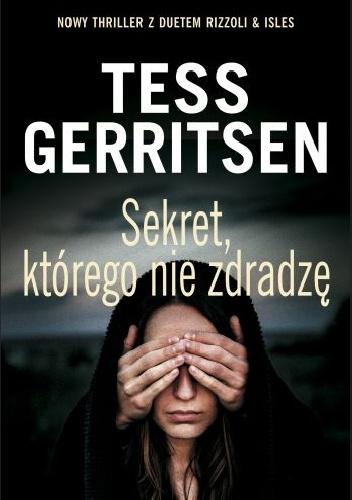 Sekrt-którego-nie-zdradze Tess Gerritsen- Sekret, którego nie zdradzę
