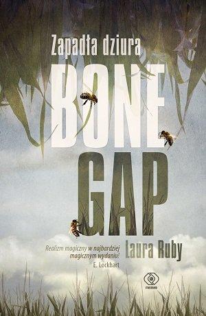 Laura Ruby- Zapadła dziura. Bone Gap [PRZEDPREMIEROWO]