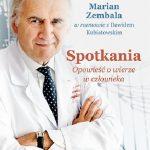 Marian Zembala, Dawid Kubiatowski- Spotkania. Opowieść o wierze w człowieka