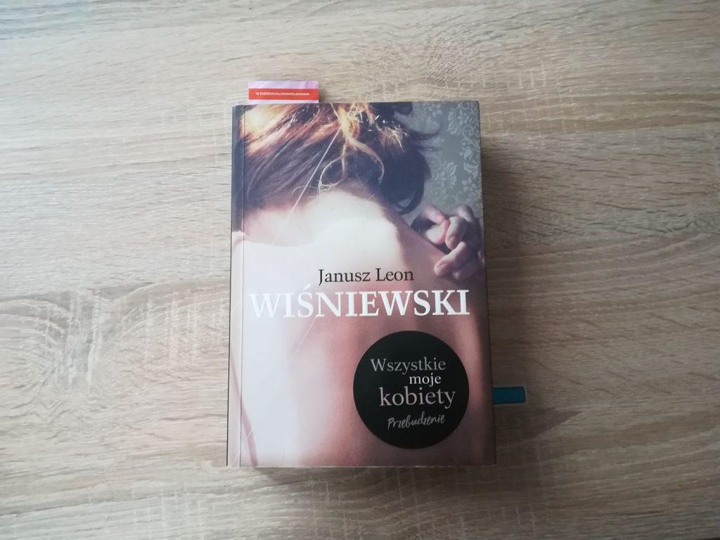 Wszystkie-moje-kobiety Janusz Leon Wiśniewski- Wszystkie moje kobiety. Przebudzenie