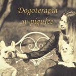 Marta Paszkiewicz- Dogoterapia w pigułce
