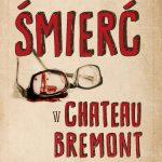 M.L. Longworth - Śmierć w Château Bremont  [ZAPOWIEDŹ]