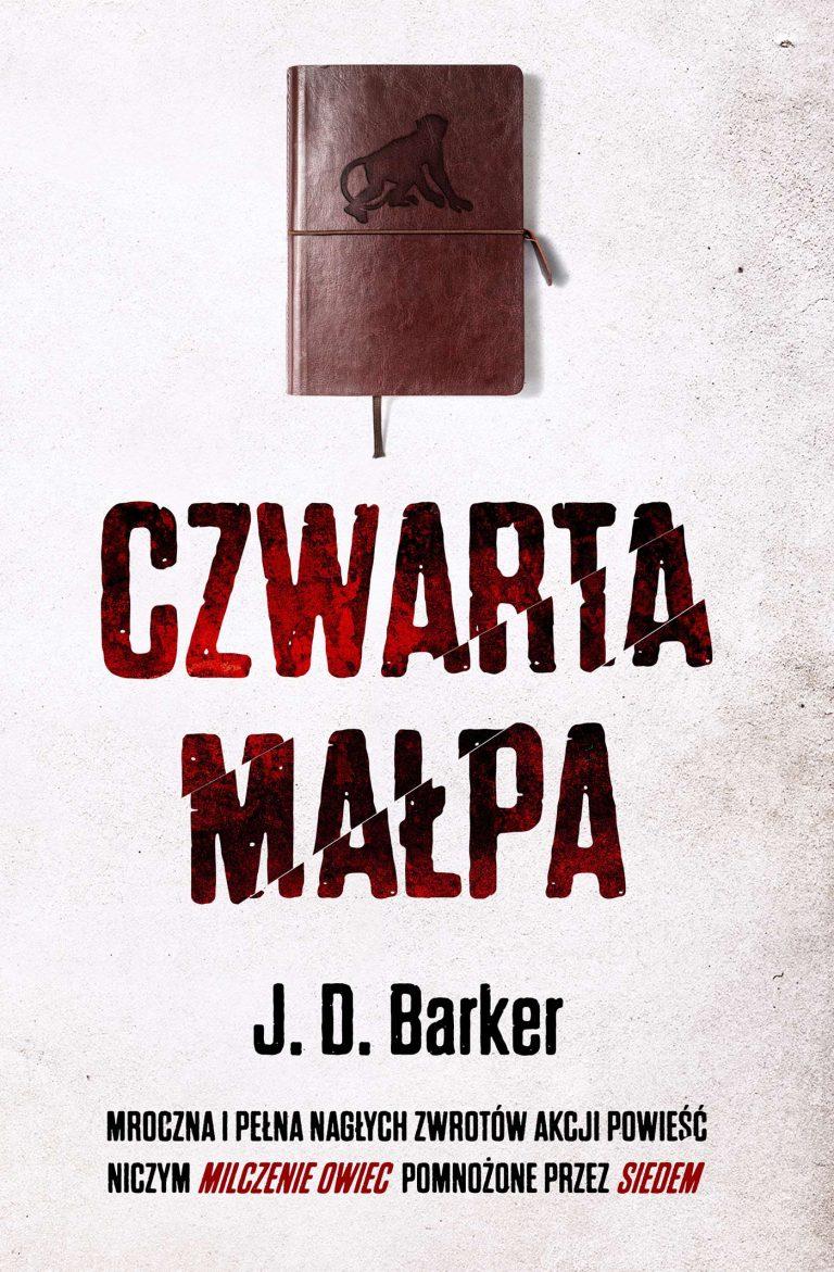 J.D. Barker- Czwarta Małpa [ZAPOWIEDŹ]