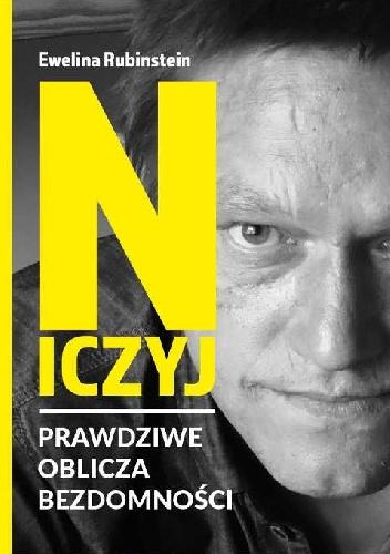 Ewelina Rubinstein- Niczyj. Prawdziwe oblicza polskiej  bezdomności
