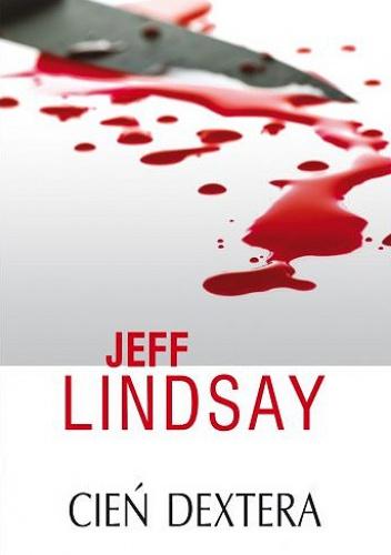 Cien-dextera Jeff Lindsay- Cień Dextera