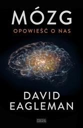 David Eagleman- Mózg. Opowieść o nas