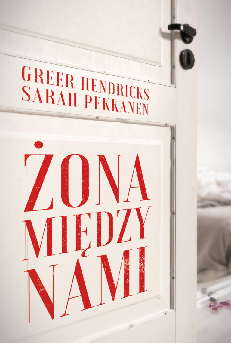 Sarah Pekkanen, Greer Hendricks- Żona między nami [ZAPOWIEDŹ]
