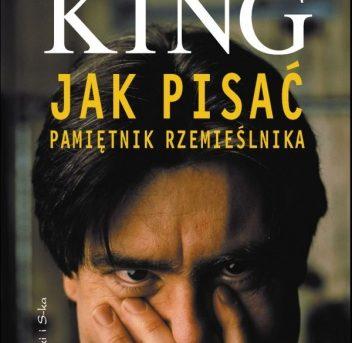 Stephen King- Jak pisać. Pamiętnik rzemieślnika