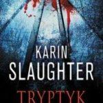 Karin Slaughter- Tryptyk