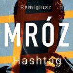 Remigiusz Mróz- Hashtag