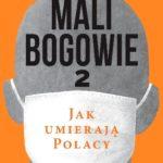Paweł Reszka- Mali bogowie 2. Jak umierają Polacy