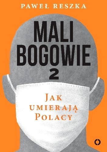 mali-bogowie Paweł Reszka- Mali bogowie 2. Jak umierają Polacy