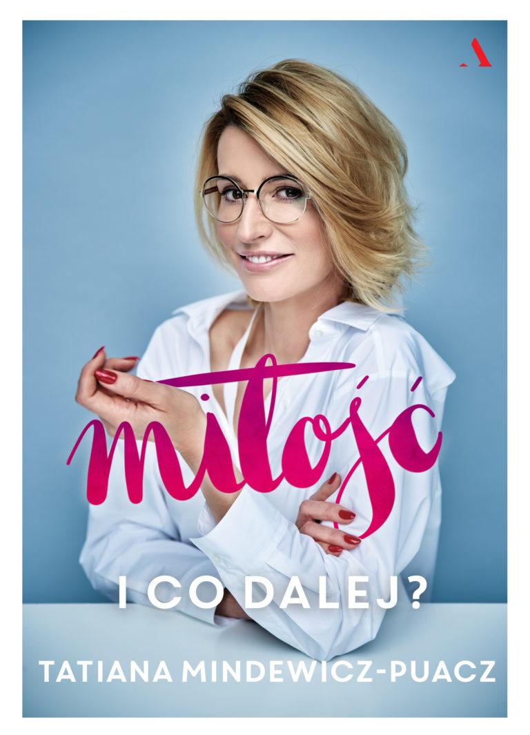 Tatiana Mindewicz-Puacz- Miłość. I co dalej?