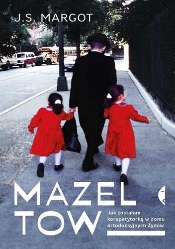 J.S. Margot- Mazel tow. Jak zostałam korepetytorką w domu ortodoksyjnych Żydów