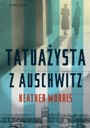 tatuazysta-z-auschwitz Heather Morris- Tatuażysta z Auschwitz