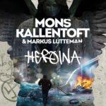 Mons Kallentoft, Markus Lutteman- Heroina