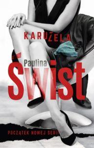okladka_SWIST_hr_front-192x300 Paulina Świst- Karuzela [ZAPOWIEDŹ]