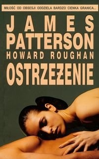 James Patterson, Howard Roughan-  Ostrzeżenie