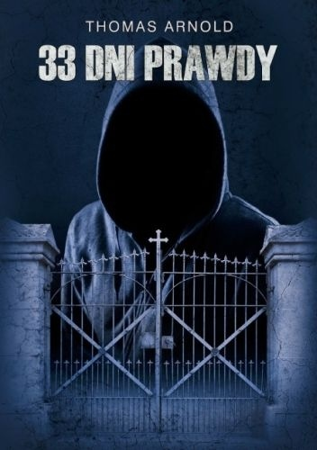 33-dni-prawdy Thomas Arnold- 33 dni  prawdy