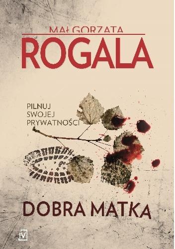 Małgorzata Rogala- Dobra matka