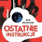 Nir Hezroni- Ostatnie instrukcje