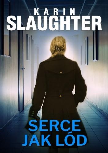 Karin Slaughter- Serce jak lód