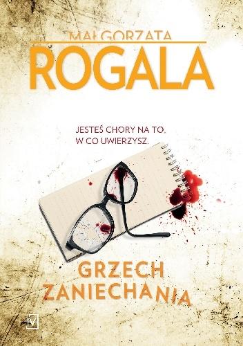 grzech-zaniechania Małgorzata Rogala- Grzech zaniechania