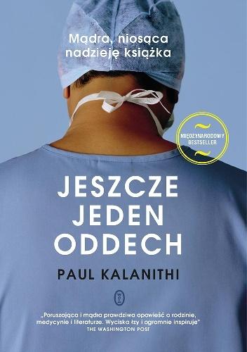 Paul Kalanithi- Jeszcze jeden oddech