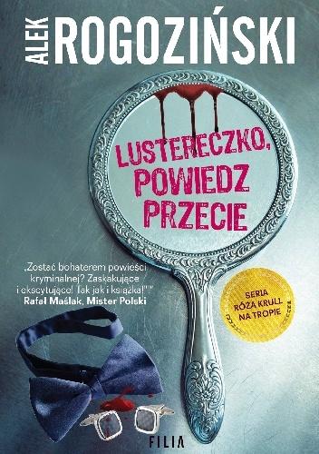 lustereczko Alek Rogoziński- Powiększ Lustereczko, powiedz przecie