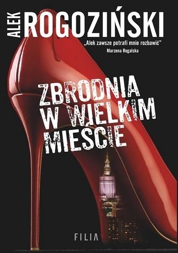 Alek Rogoziński- Zbrodnia w wielkim mieście