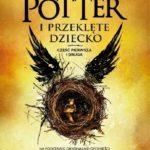 J.K. Rowling, Jack Thorne, John Tiffany- Harry Potter i Przeklęte dziecko