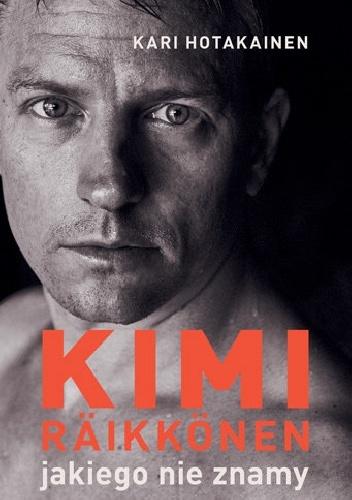 Kari Hotakainen- Kimi Räikkönen, jakiego nie znamy