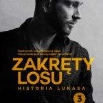 Agnieszka Lingas-Łoniewska- Zakręty losu. Historia Lukasa